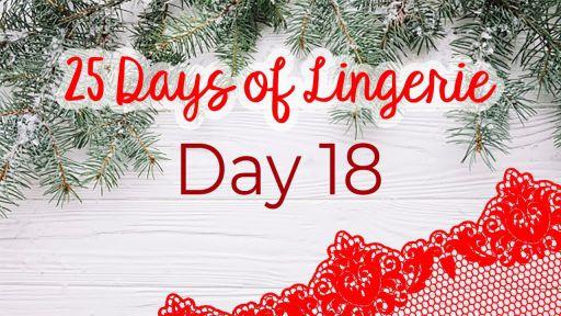 Kat Wonders 25 Days of Lingerie | DAY 18